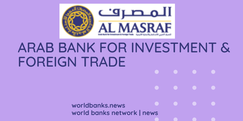 Arab Bank for Investment & Foreign Trade